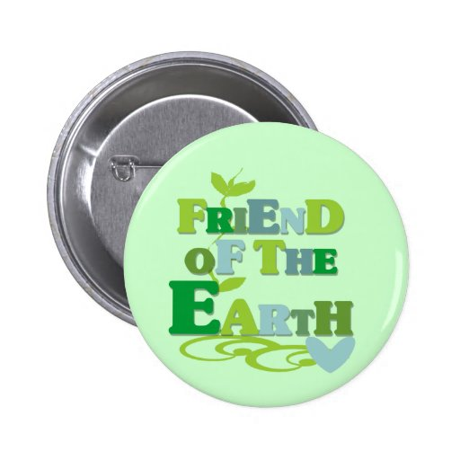 Friend of the Earth T-shirts and Gifts Buttons