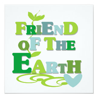Friend of the Earth T-shirts and Gifts 5.25x5.25 Square Paper Invitation Card