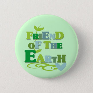 Friend of the Earth T-shirts and Gifts Pinback Button