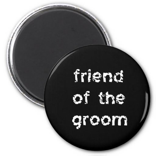 Friend of the Groom Refrigerator Magnet