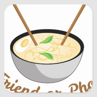 Friend Or Pho Square Sticker