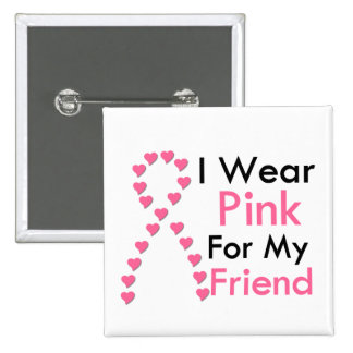 Friend Pink Ribbon Breast Cancer 2 Inch Square Button