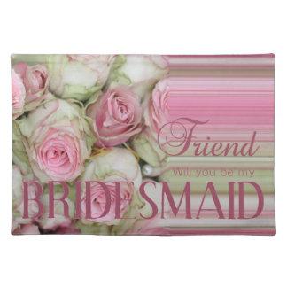 Friend Please be Bridesmaid Placemat