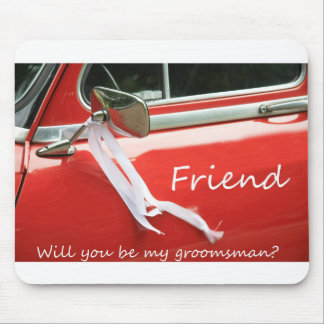 Friend Please be my Groomsman - invitation Mouse Pad