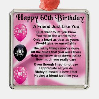 Friend poem - 60th Birthday Metal Ornament