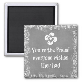 Friend Quote 2 Inch Square Magnet