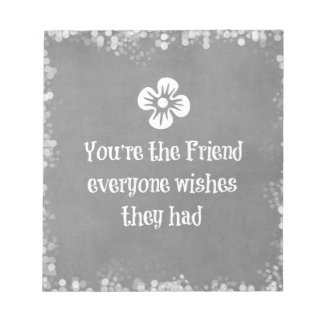 Friend Quote Notepad