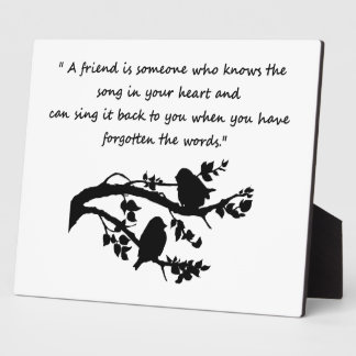Friend Quote Song in my Heart Bird Silhouette Plaque