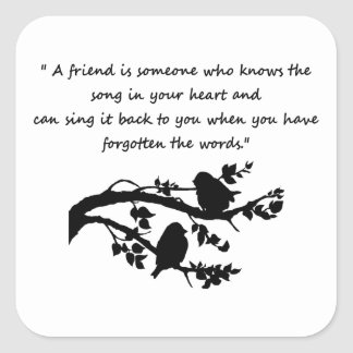 Friend Quote Song in my Heart Inspirational Square Sticker