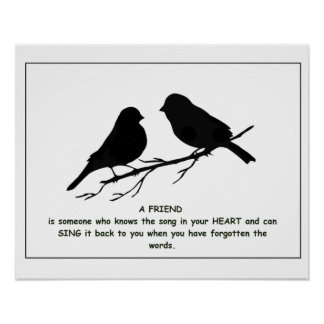 Friend quote Song in your Heart & Birds Poster