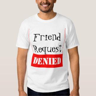 Friend Request DENIED Tee Shirt