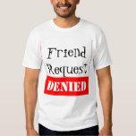 Friend Request DENIED Tshirt