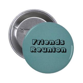 Friend Reunion Pinback Button