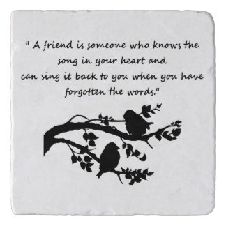 Friend Song in my Heart Quote Birds Trivet