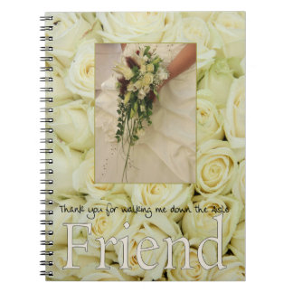 Friend Thanks for Walking me down Aisle Spiral Notebook