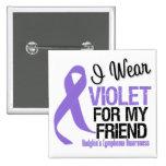 Friend Violet Ribbon Hodgkins Lymphoma Pinback Buttons