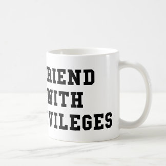 Friend With Privileges Classic White Coffee Mug