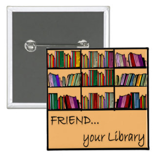 Friend your Library Pinback Button