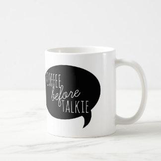Friendly Mugs: Coffee Before Talkie Classic White Coffee Mug