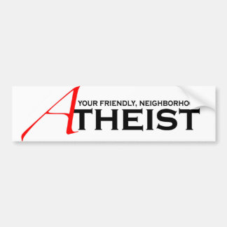Friendly Neighborhood Atheist Bumper Stickers
