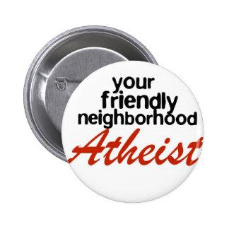 Friendly neighborhood atheist button