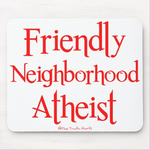 Friendly Neighborhood Atheist Mouse Pad