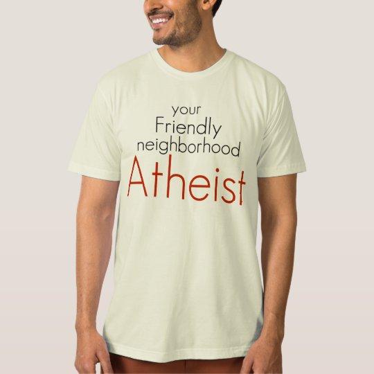 Friendly neighborhood atheist T-Shirt