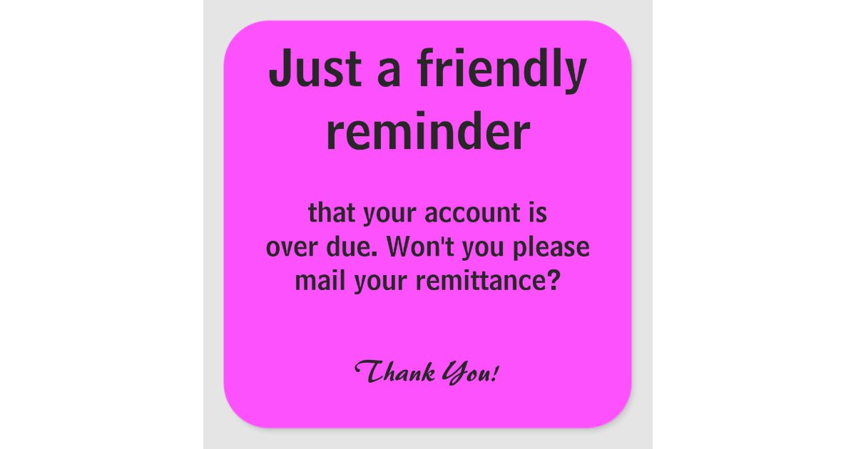 Friendly Reminder for Payment Billing Stickers | Zazzle.com