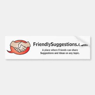 Friendly Suggestions Bumper Sticker