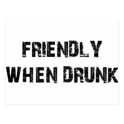 Friendly When Drunk Postcard