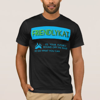 FRIENDLYKAT FUTURE CULTURE DESIGN SPEAK ENVIROMENT T-Shirt
