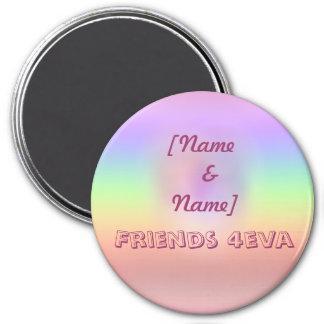 Friends 4eva 3 inch round magnet