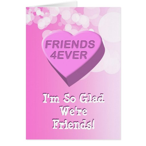 Friends 4Ever Candy Heart Greeting Cards