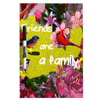 Friends aare a family Dry-Erase board
