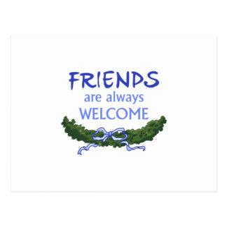 FRIENDS ALWAYS WELCOME POSTCARD