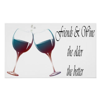 Friends and Wine older the better funny print