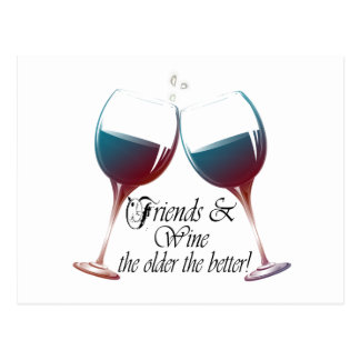 Friends and Wine, older the better! humorous card