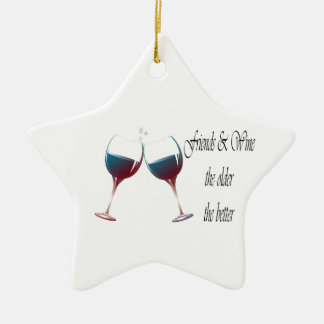 Friends and Wine the older the better, art gifts Ceramic Ornament