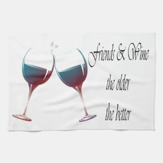 Friends and Wine the older the better, art gifts Kitchen Towels