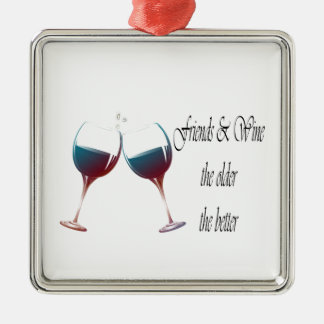 Friends and Wine the older the better, art gifts Silver-Colored Square Decoration