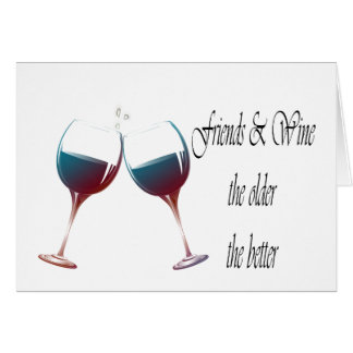 Friends and Wine the older the better, art gifts Stationery Note Card