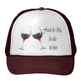 Friends and Wine the older the better, art gifts Trucker Hat