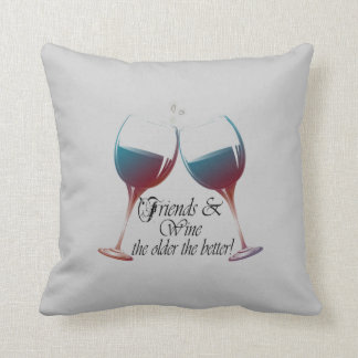 Friends and Wine the older the better pillow