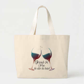 Friends and Wine the older the better Wine art Jumbo Tote Bag