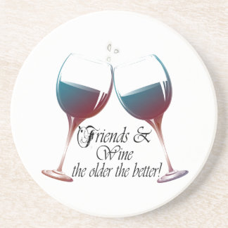 Friends and Wine the older the better Wine art Coasters