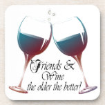 Friends and Wine the older the better Wine art Beverage Coasters