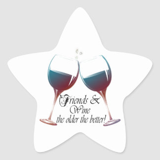Friends and Wine the older the better Wine art Star Sticker