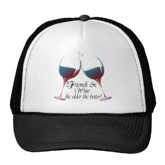 Friends and Wine the older the better Wine art Trucker Hat