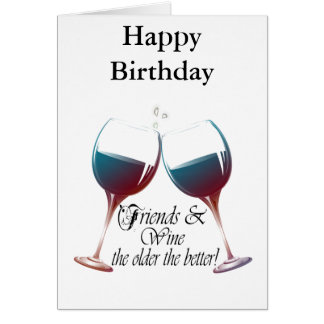 Friends and Wine, the older the better, Wine Gifts Card