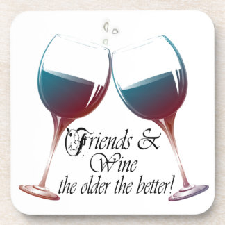 Friends and Wine the older the better Wine Gifts Coaster